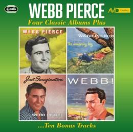 Webb Pierce: Four Classic Albums Plus (Webb Pierce / The Wondering Boy / Just Imagination / Webb!)